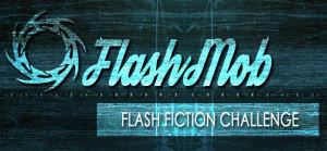 Flash Mob, flash fiction challenge, flash mob writes,