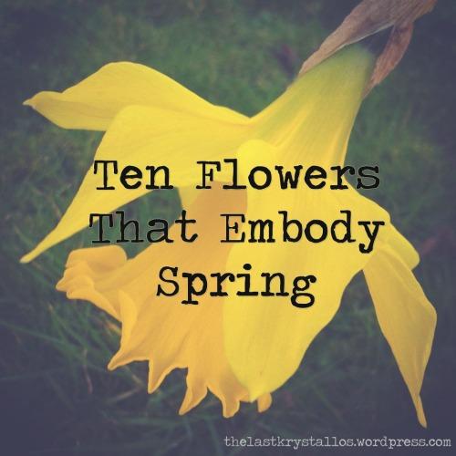 ten flowers that embody spring, spring flowers, spring, flowers, the last krystallos,