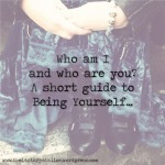 who am I and who are you, a short guide to being yoursefl, bio, about me, being yourself,