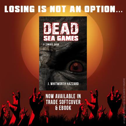 dead sea games, j whitworth hazzard, losing is not an option, zombie book,