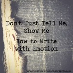 how to write with emotion, don't show tell, show don't tell, the last krystallos,