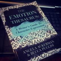 emotion thesaurus, angela ackerman and becca puglisi,