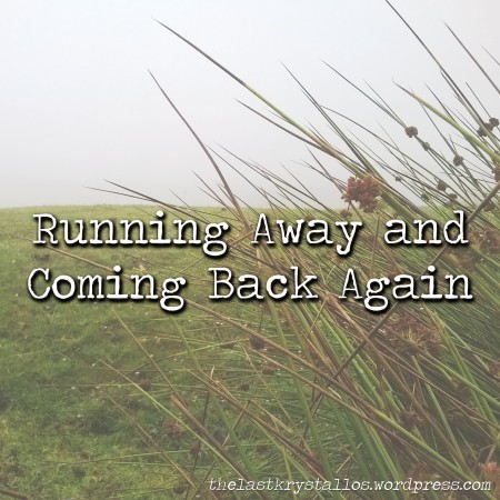 running away and coming back again, Lisa Shambrook, the last krystallos, running away, escape, coming home,