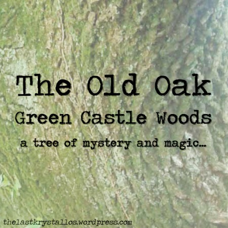the old oak green castle woods, the last krystallos,