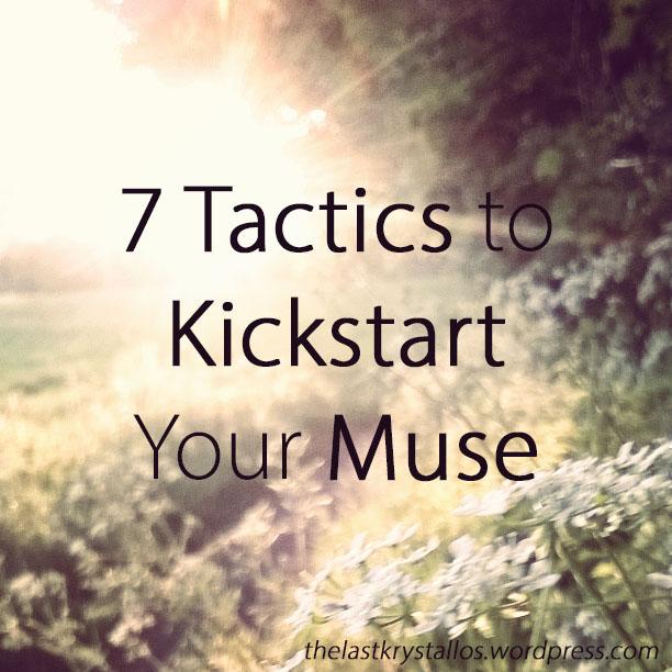 7-tactics-to-kickstart-your-muse-the-last-krystallos