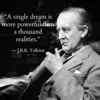 A single Dream... Tolkien Quote