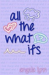all-the-what-ifs, angela-lynn, novel, YA,