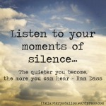Listen to your moments of silence