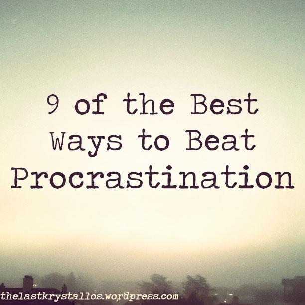9 of the Best Ways to Beat Procrastination - The Last Krystallos