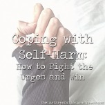 Coping with self harm, how to fight the self-harm urges and win, the last krystallos,