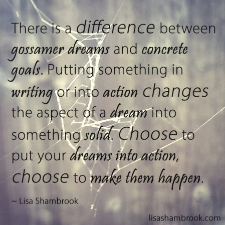 gossamer dreams and concrete goals, setting goals, choose to put your dreams into action, lisa shambrook, the last krystallos,