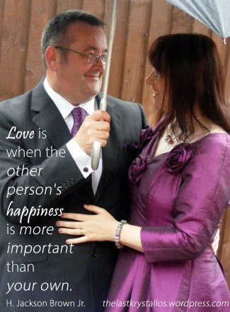 love is when the other person's happiness is more important than your own, H. Jackson Brown Jr, love quote, the last krystallos,