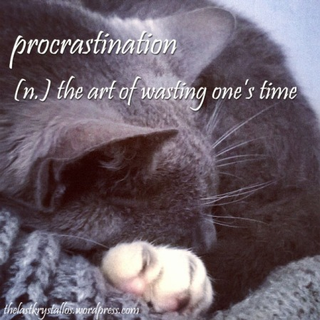 procrastination the art of wasting one's time, the last krystallos, sleeping cat procrastination meme,
