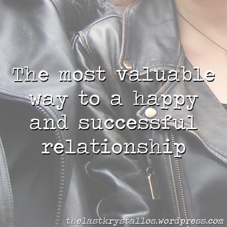 The most valuable way to a happy and successful relationship, the last krystallos, relationships, love and marriage, better relationships,