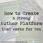 How to Create a Strong Author Platform that Works for You - The Last Krystallos