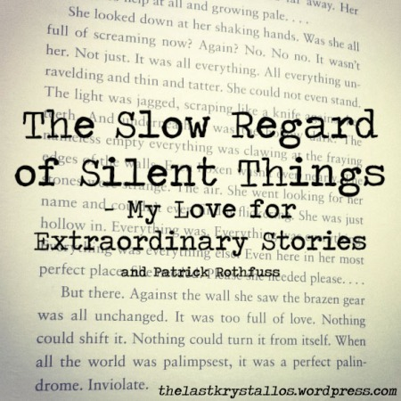 The Slow Regard of Silent Things - My Love of Extraordinary Stories and Review - The Last Krystallos