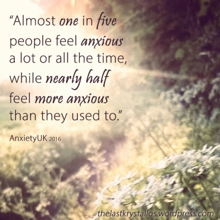 almost one in five feel anxious a lot or all of the time, while nearly half feel more anxious than they used to - Anxiety UK, the last krystallos,