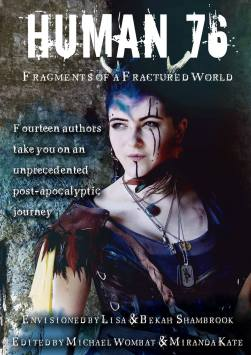 Human 76, Human 76 An unprecended post-apocalyptic journey, fragments of a fractured world, Lisa Shambrook, Michael Wombat,