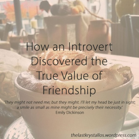 How an Introvert Discovered the True Value of Friendship - The Last Krystallos