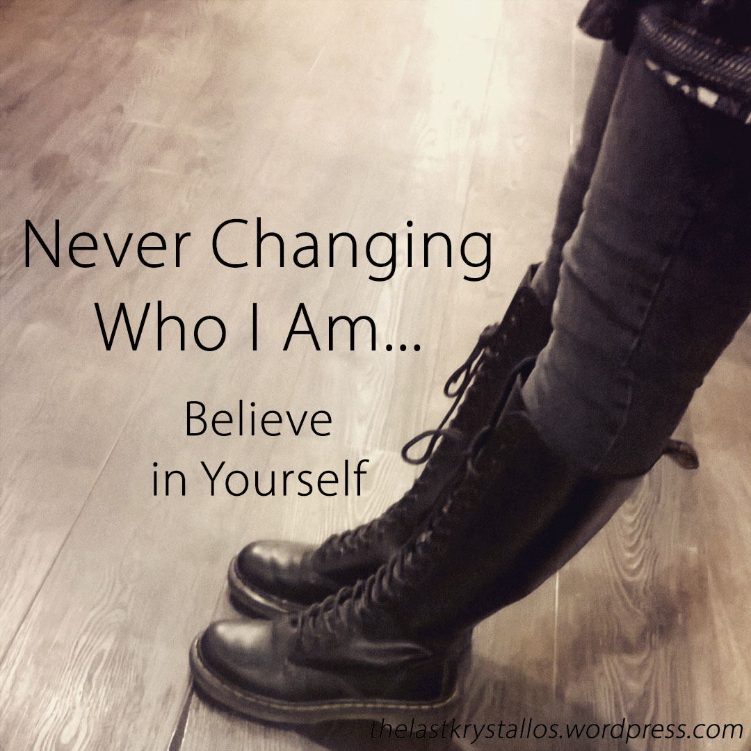 Never Changing who I am - Believe in Yourself - the last krystallos - Lisa Shambrook