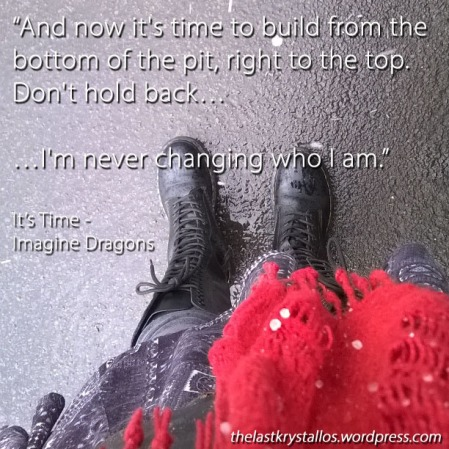 Never changing who I am, It's Time - Imagine Dragons, the last krystallos