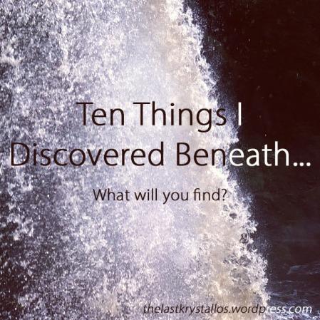 Ten Things I Discovered Beneath - The Last Krystallos