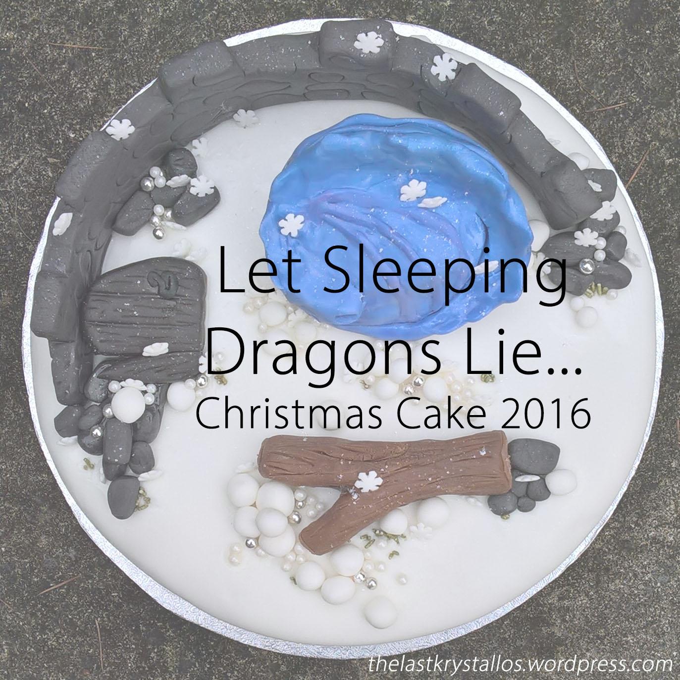 let-sleeping-dragons-lie-christmas-cake-2016-lisa-shambrook-the-last-krystallos