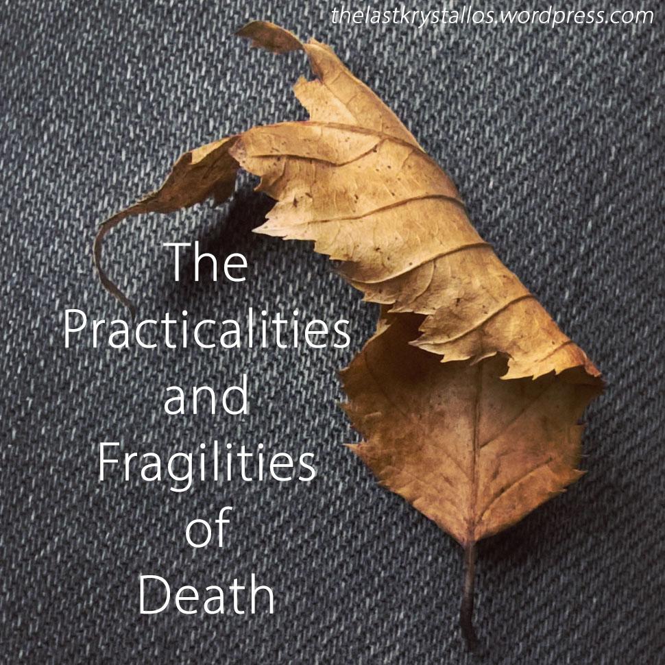 the-practicalities-and-fragilities-of-death-the-last-krystallos