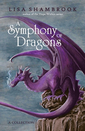 A Symphony of Dragons © Lisa Shambrook - Cover put together by BHC Press