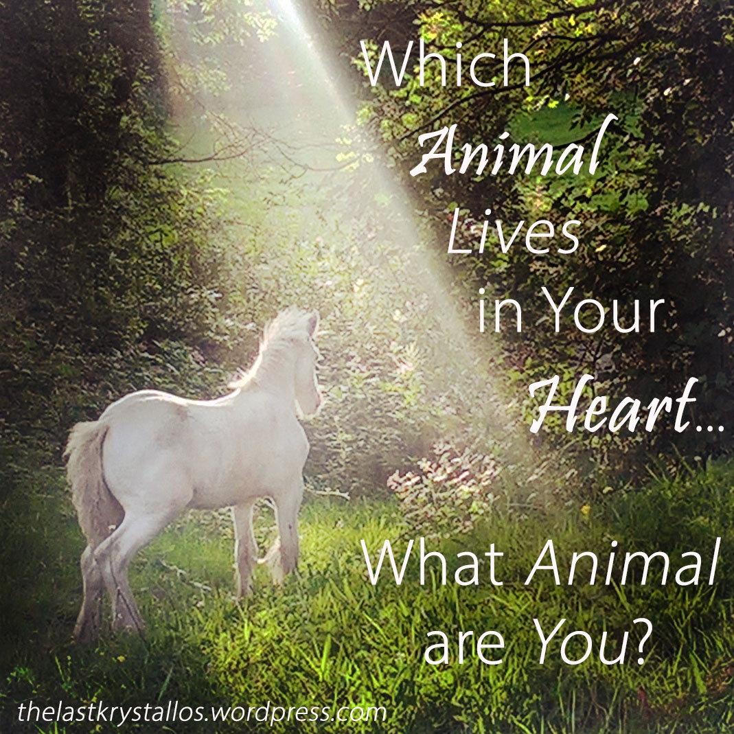 Which Animal Lives in Your Heart - What Animal are You - The Last Krystallos