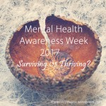 Mental Health Awareness Week 2017 - Surviving or Thriving - The Last Krystallos