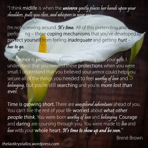 It's time to show up and be seen - Brené Brown - The Last Krystallos