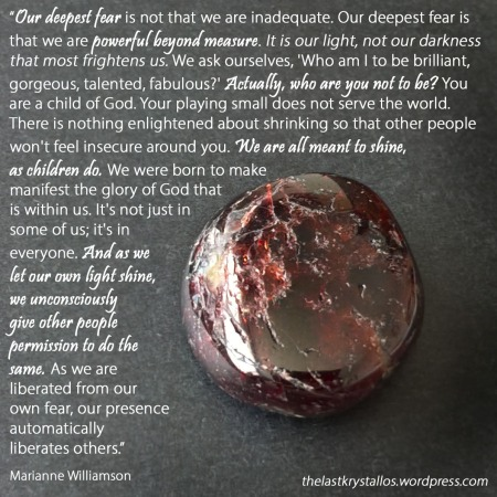 Our deepest fear... - Marianne Williamson - The last Krystallos