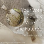 Your Vote Counts - Vote for the Future - General Election 2017 - The Last Krystallos