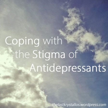 Coping with the Stigma of Antidepressants - The Last Krystallos