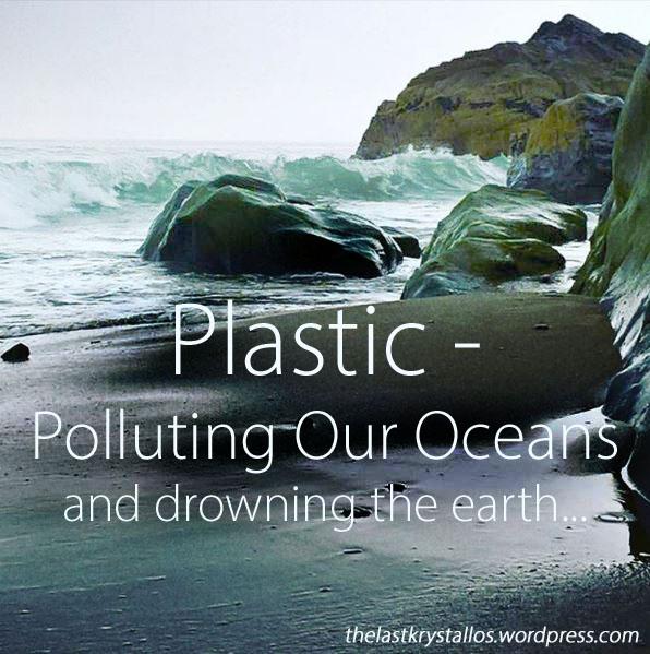 Plastic - Polluting Our Oceans - The Last Krystallos