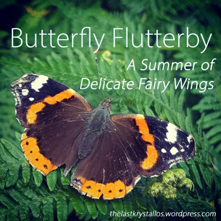 Butterfly Flutterby - A Summer of Delicate Fairy Wings - The Last Krystallos