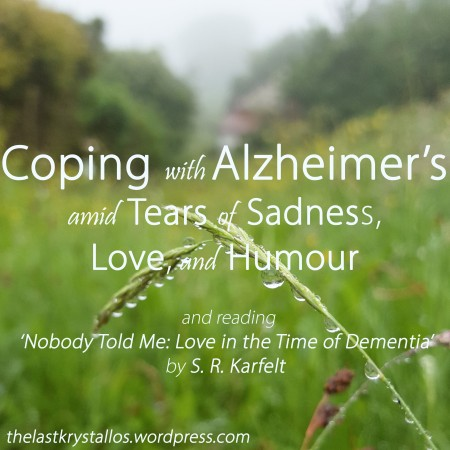 Coping with Alzheimer_s amid Tears of Sadness, Love, and Humour The Last Krystallos