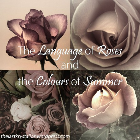 The Language of Roses and the Colours of Summer - The Last Krystallos.