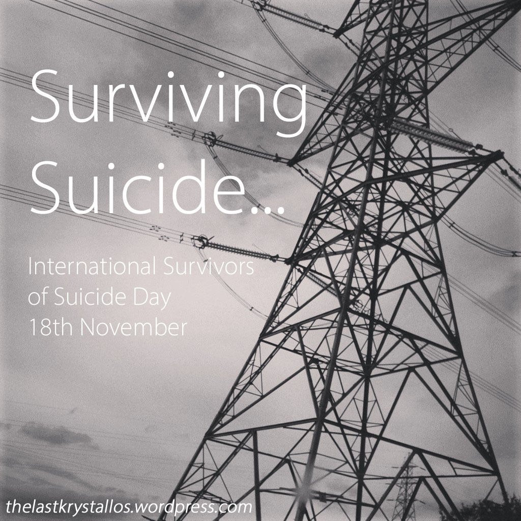 Surviving Suicide - International Survival of Suicide Day 18th Nov - The Last Krystallos