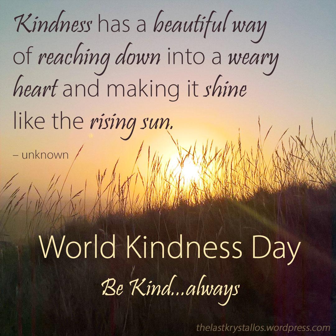 World Kindness Day - Be Kind - 2017 - The Last Krystallos