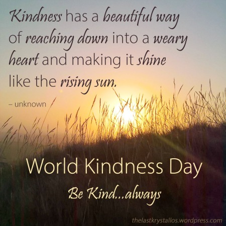 World Kindness Day - Be Kind - 2017 - The Last Krystallos