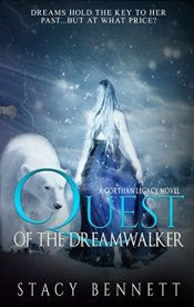 1. Quest of the Dreamwalker - Stacy Bennett