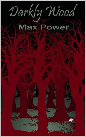 2. Darkly Wood - Max Power