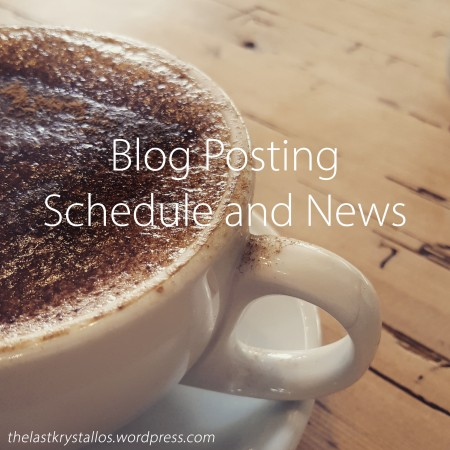 Blog Posting Schedule and News title for The Last Krystallos blog