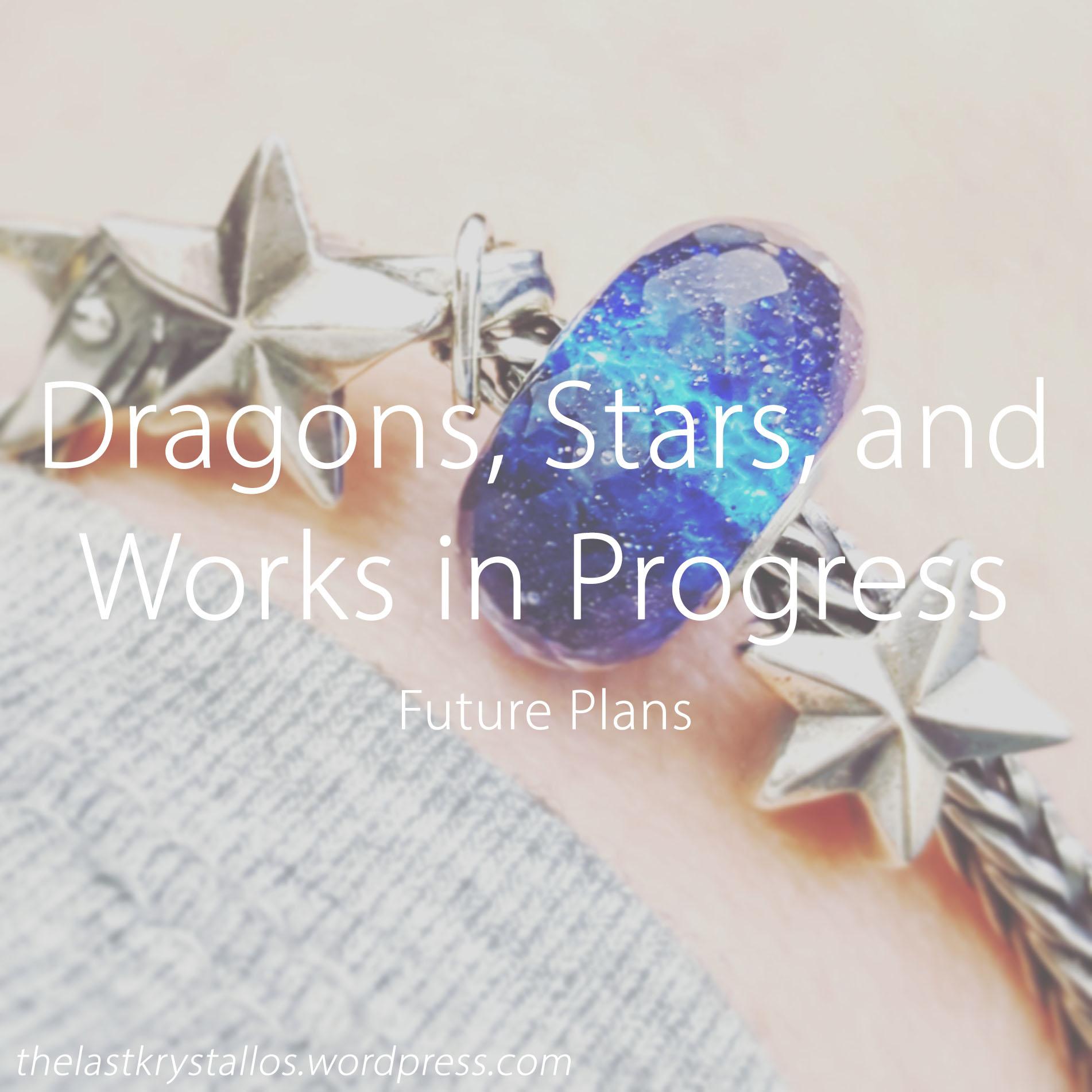 Dragons, Stars, and Works in Progress - The Last Krystallos