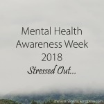 Mental Health Awareness Week 2018 – Stressed Out - The Last Krystallos