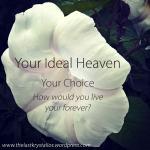 Your Ideal Heaven - Your Choice - The Last Krystallos