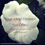 Your Ideal Heaven - Your Choice - The Last Krystallos