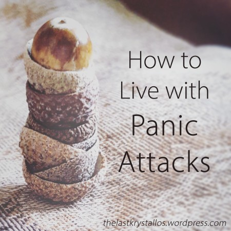 How to live with Panic Attacks - The Last Krystallos
